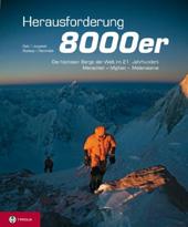 Herausforderung 8000er: Die höchsten Berge der Welt im 21. Jahrhundert